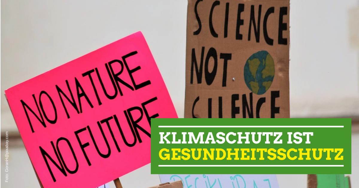Klimaschutz heißt Gesundheitsschutz!